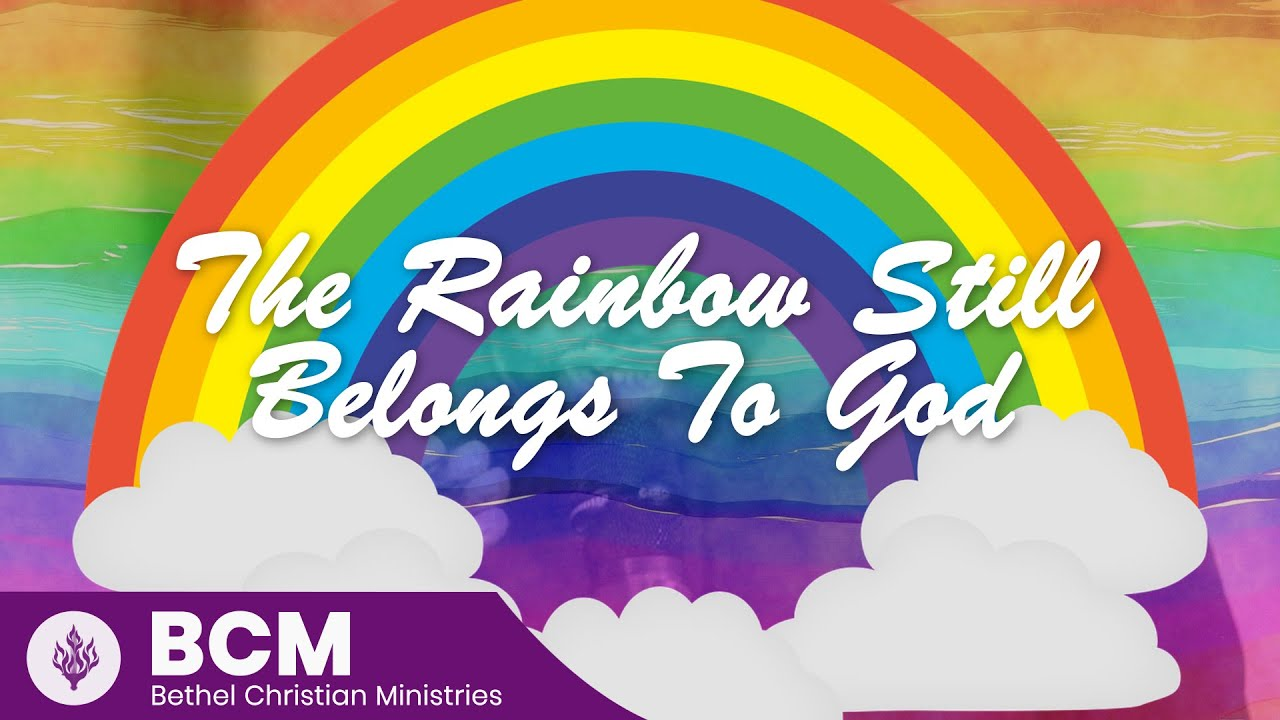 The Rainbow Still Belongs To God