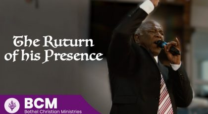 The Return of His Presence